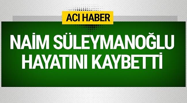 Milli Halterci Naim Süleymanoğlu hayatını kaybetti