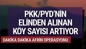 Dakika dakika Afrin Operasyonu... PYD ağır kayıp veriyor