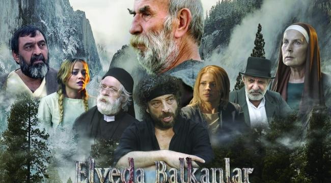 Elveda Balkanlar filminin galası Hendek'te...