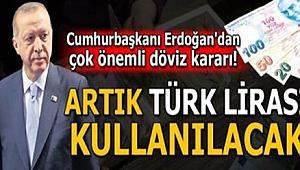 Erdoğan'dan devrim gibi karar artık döviz geçmeyecek