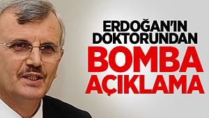 Erdoğan'ın doktorundan açıklama