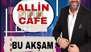 Ali Erkan bu akşam Allin Kafe'de...